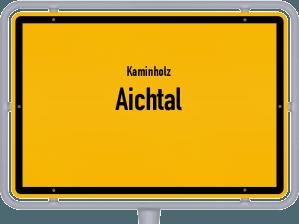 Kaminholz & Brennholz-Angebote in Aichtal
