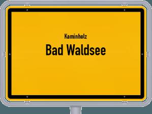 Kaminholz & Brennholz-Angebote in Bad Waldsee