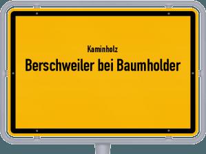 Kaminholz & Brennholz-Angebote in Berschweiler bei Baumholder