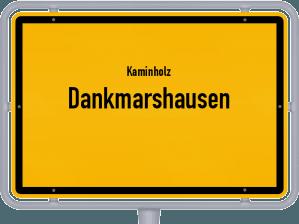 Kaminholz & Brennholz-Angebote in Dankmarshausen
