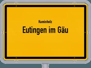 Kaminholz & Brennholz-Angebote in Eutingen im Gäu