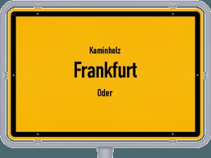 Kaminholz & Brennholz-Angebote in Frankfurt (Oder)