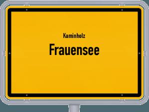 Kaminholz & Brennholz-Angebote in Frauensee