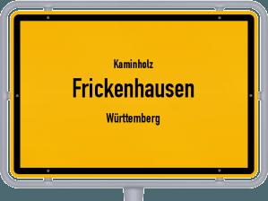 Kaminholz & Brennholz-Angebote in Frickenhausen (Württemberg)