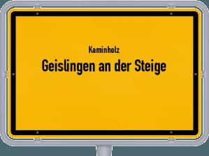 Kaminholz & Brennholz-Angebote in Geislingen an der Steige