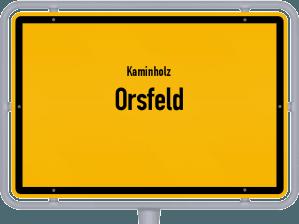 Kaminholz & Brennholz-Angebote in Orsfeld