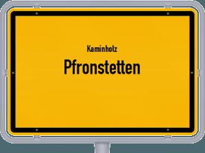 Kaminholz & Brennholz-Angebote in Pfronstetten